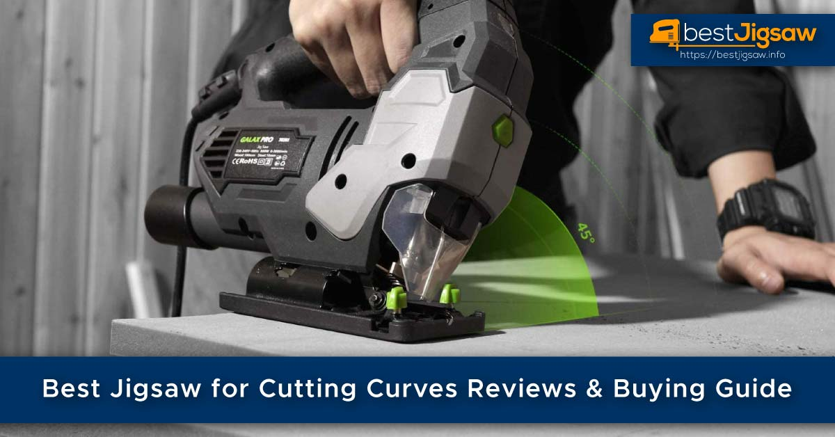 Best Jigsaw for Cutting Curves