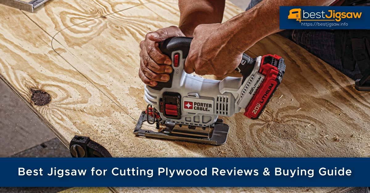 Best Jigsaw for Cutting Plywood