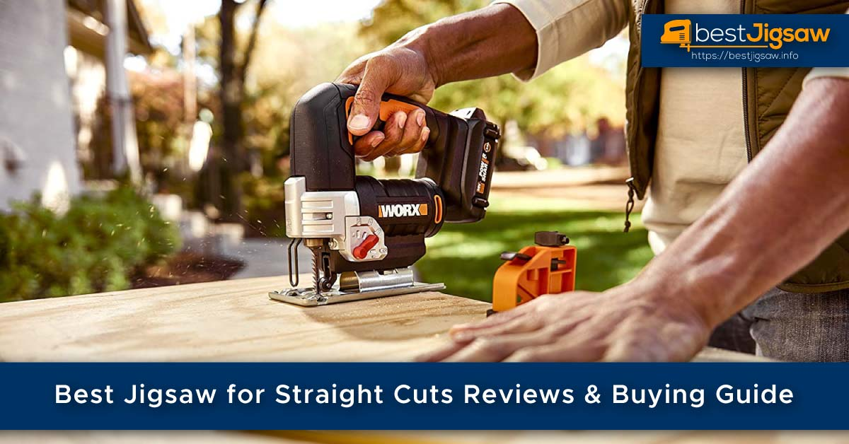 Best Jigsaw for Straight Cuts